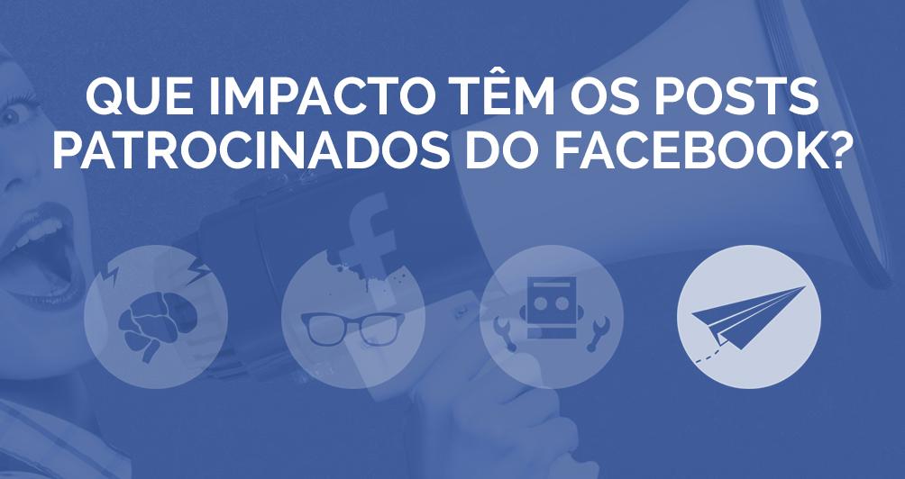 Que impacto têm os Posts Patrocinados do Facebook?